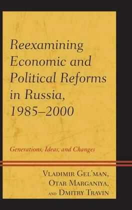 Reexamining Economic and Political Reforms in Russia, 1985-2000: Generations, Ideas, and Changes