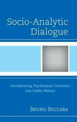 Socio-Analytic Dialogue: Incorporating Psychosocial Dynamics into Public Policies