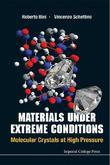 Materials Under Extreme Conditions: Molecular Crystals at High Pressure