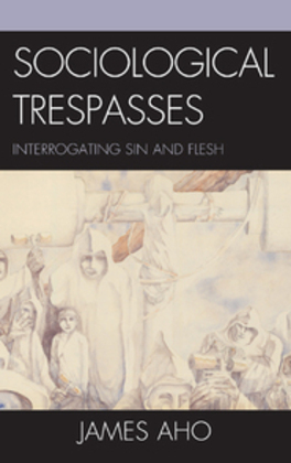 Sociological Trespasses: Interrogating Sin and Flesh