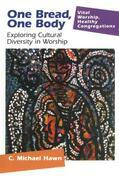 One Bread, One Body: Exploring Cultural Diversity in Worship
