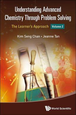 Understanding Advanced Chemistry Through Problem Solving: The Learner's ApproachVolume 2