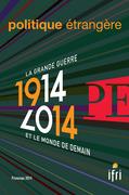1914-2014 - La Grande Guerre et le monde de demain Politique étrangère 1/2014
