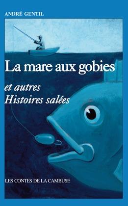 La mare aux Gobies et autres histoires salées