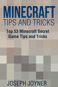 Minecraft Tips and Tricks: Top 53 Minecraft Secret Game Tips and Tricks