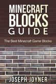 Minecraft Blocks Guide: The Best Minecraft Game Blocks