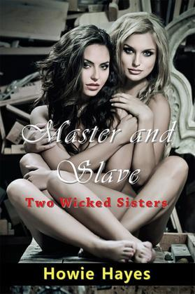 Master and Slave: Two Wicked Sisters