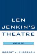 Len Jenkin's Theatre: Wonder and Heart