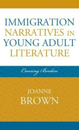 Immigration Narratives in Young Adult Literature: Crossing Borders