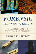 Forensic Science in Court: Challenges in the Twenty First Century