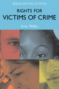 Rights for Victims of Crime: Rebalancing Justice