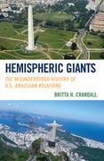 Hemispheric Giants: The Misunderstood History of U.S.-Brazilian Relations