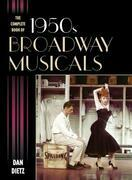 The Complete Book of 1950s Broadway Musicals