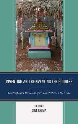 Inventing and Reinventing the Goddess: Contemporary Iterations of Hindu Deities on the Move