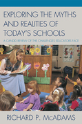 Exploring the Myths and the Realities of Today's Schools: A Candid Review of the Challenges Educators Face