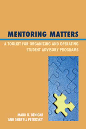 Mentoring Matters: A Toolkit for Organizing and Operating Student Advisory Programs