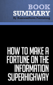 Summary: How To Make a Fortune on the Information Superhighway - Laurence Canter and Martha Siegel