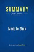Summary: Made to Stick - Chip and Dan Heath