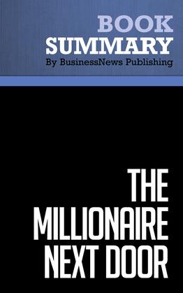 Summary: The Millionaire Next Door - Thomas J. Stanley and William D. Danko
