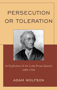 Persecution or Toleration: An Explication of the Locke-Proast Quarrel, 1689-1704