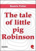 The Tale of Little Pig Robinson