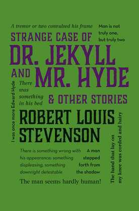 The Strange Case of Dr. Jekyll and Mr. Hyde & Other Stories