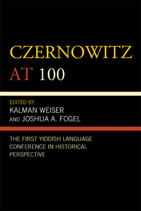 Czernowitz at 100: The First Yiddish Language Conference in Historical Perspective