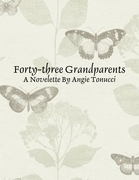 Forty-three Grandparents - A Novelette By Angie Tonucci