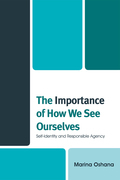 The Importance of How We See Ourselves: Self-Identity and Responsible Agency