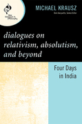 Dialogues on Relativism, Absolutism, and Beyond