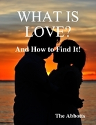 What Is Love? - And How to Find It!