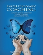 Evolutionary Coaching: A Values Based Approach to Unleashing Human Potential