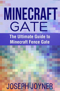 Minecraft Gate: The Ultimate Guide to Minecraft Fence Gate