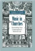 Music in Churches: Nourishing Your Congregation's Musical Life