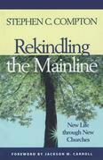Rekindling the Mainline: New Life Through New Churches