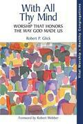 With All Thy Mind: Worship That Honors the Way God Made Us
