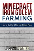 Minecraft Iron Golem Farming: How to Build and Run Iron Golem Farm
