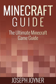Minecraft Guide: The Ultimate Minecraft Game Guide