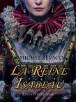La Reine Isabeau - Edition Intégrale