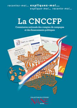 La CNCCFP (La Commission nationale des comptes de campagne et des financements politiques)