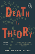 Death by Theory: A Tale of Mystery and Archaeological Theory
