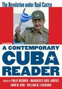 A Contemporary Cuba Reader: The Revolution under Raúl Castro