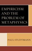 Empiricism and the Problem of Metaphysics