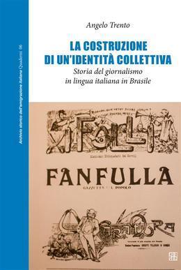 La costruzione di un'identità collettiva. Storia del giornalismo in lingua italiana in Brasile