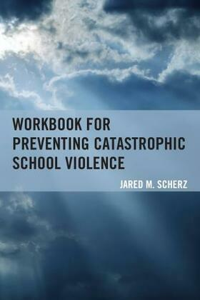 Workbook for Preventing Catastrophic School Violence