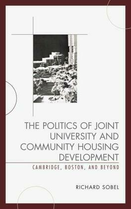 The Politics of Joint University and Community Housing Development: Cambridge, Boston, and Beyond