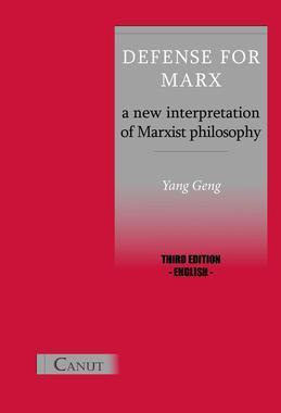 Defense for Marx: A New Interpretation of Marxist Philosophy