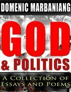 God and Politics: A Collection of Essays and Poems