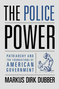 The Police Power: Patriarchy and the Foundations of American Government