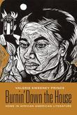 Burnin' Down the House: Home in African American Literature